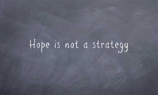 Hope-is-not-a-strategy1